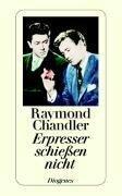 Erpresser schießen nicht - Raymond Chandler
