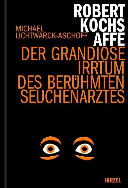 Robert Kochs Affe - Michael Lichtwarck-Aschoff