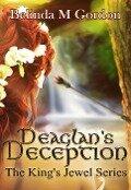 Deaglan's Deception (The King's Jewel, #3) - Belinda M Gordon