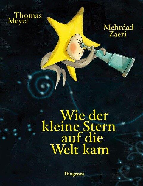Wie der kleine Stern auf die Welt kam - Thomas Meyer
