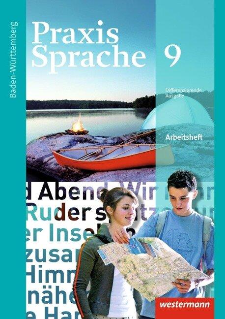Praxis Sprache 9. Arbeitsheft. Baden-Württemberg -