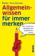 Allgemeinwissen für immer merken - Peter Kürsteiner