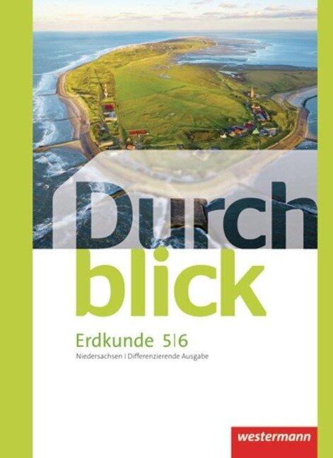Durchblick Erdkunde 5 / 6. Schülerband. Differenzierende Ausgabe. Oberschule. Niedersachsen -