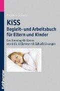KiSS - Begleit- und Arbeitsbuch für Eltern und Kinder - Angelika Schlarb
