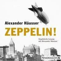 Zeppelin! (Ungekürzt) - Alexander Häusser
