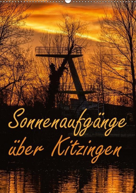 Sonnenaufgänge über Kitzingen (Wandkalender 2018 DIN A2 hoch) - N. N