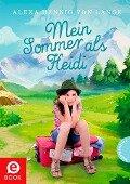 Mein Sommer als Heidi - Alexa Hennig von Lange