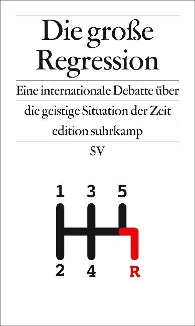 Die große Regression - Arjun Appadurai, Robert Misik, Oliver Nachtwey, César Rendueles, Wolfgang Streeck