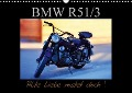 BMW R 51/3 - Alte Liebe rostet doch (Wandkalender 2018 DIN A3 quer) - Ingo Laue