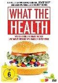 What Tthe Health - Wie Konzerne uns krank machen und warum niemand was dagegen unternimmt -
