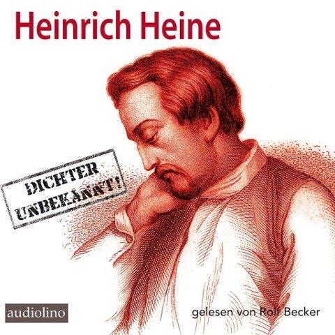 Heinrich Heine - Dichter Unbekannt - Rolf Becker, Claus Bremer