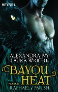 Bayou Heat - Raphael / Parish - Alexandra Ivy, Laura Wright