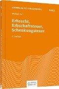 Erbrecht, Erbschaftsteuer, Schenkungsteuer - Michael Heil