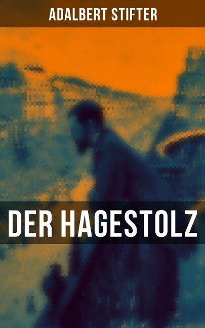 Der Hagestolz - Adalbert Stifter