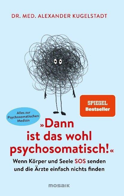 """""""Dann ist das wohl psychosomatisch!"""" - Alexander Kugelstadt"""