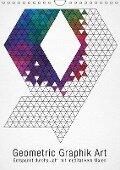 Geometric Graphik Art (Wandkalender 2019 DIN A4 hoch) - Bilder Bilwissedition. Com Layout: Babette Reek
