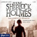 Young Sherlock Holmes 02. Das Leben ist tödlich - Andrew Lane