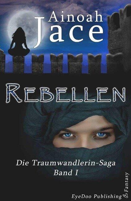 Rebellen - Ainoah Jace