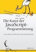Die Kunst der JavaScript-Programmierung - Marijn Haverbeke