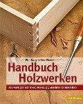 Handbuch Holzwerken - Phil Davy, Ben Plewes