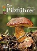 Der Pilzführer - Silvia Lehner
