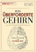 Das überforderte Gehirn - Adam Gazzaley, Larry D. Rosen