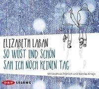So wüst und schön sah ich noch keinen Tag - Elizabeth Laban