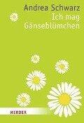 Ich mag Gänseblümchen - Andrea Schwarz