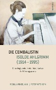 Die Cembalistin Isolde Ahlgrimm (1914-1995) - Regula Winkelman, Peter Watchorn