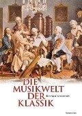 Die Musikwelt der Klassik - Bernhard Schrammek