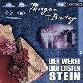 Morgan & Bailey 09: Der werfe den ersten Stein - Ulrike Möckel, Joachim Tennstedt, Alexandra Lange
