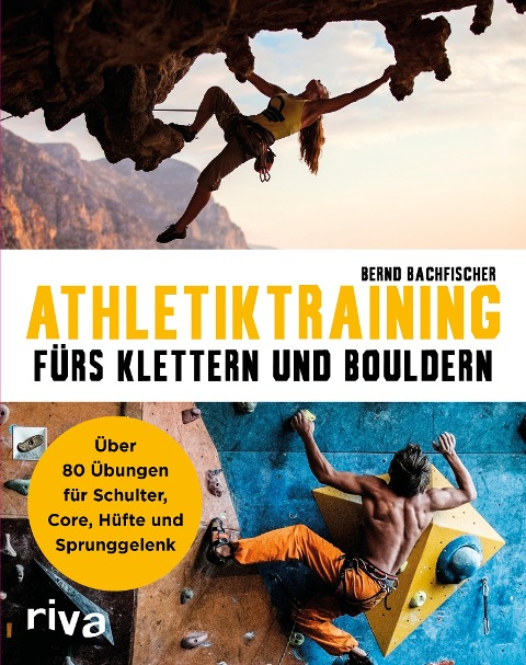 Athletiktraining fürs Klettern und Bouldern - Bernd Bachfischer