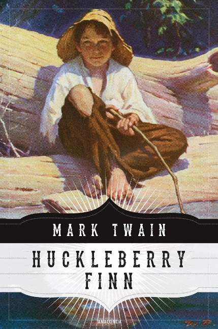 Die Abenteuer des Huckleberry Finn (Anaconda Jugendbuchklassiker) - Mark Twain