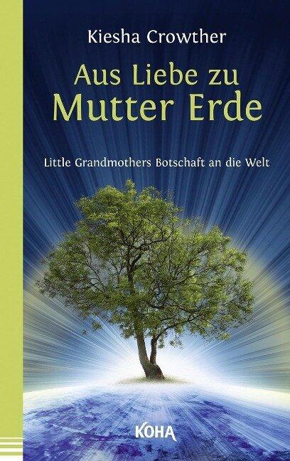 Aus Liebe zu Mutter Erde - Kiesha Crowther