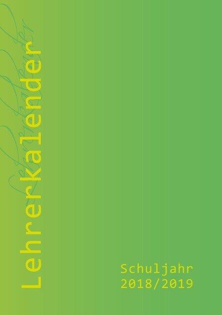 Lehrerkalender 2018/19 - im Format DIN A4 in erfrischendem grün -