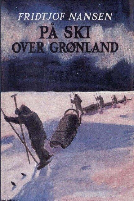 Fridtjof Nansen - På Ski Over Grønland