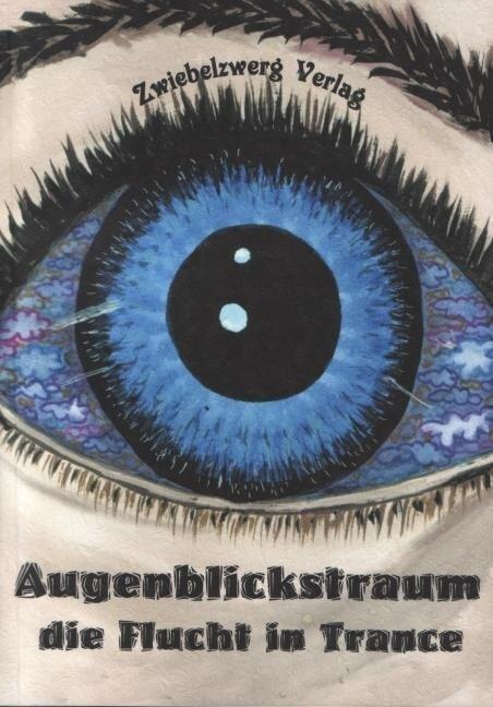 Augenblickstraum - Die Flucht in Trance -
