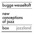 New Conception of Jazz (Box) - Bugge Wesseltoft