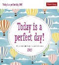 Today is a perfect! day - Kalender 2019 -