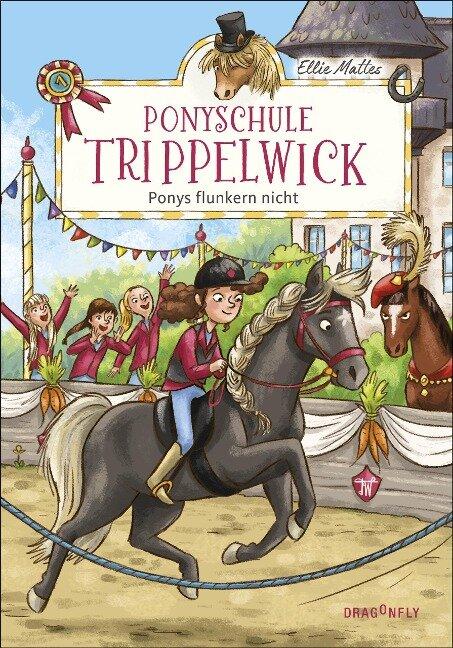 Ponyschule Trippelwick - Ponys flunkern nicht - Ellie Mattes