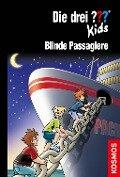Die drei ??? Kids 76: Blinde Passagiere - Ulf Blanck