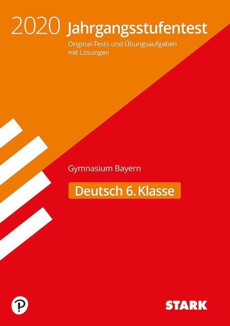 Jahrgangsstufentest Gymnasium 2020 - Deutsch 6. Klasse - Bayern -
