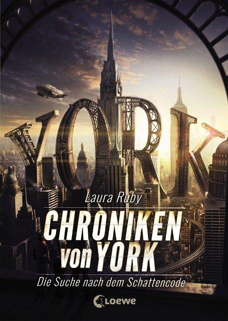 Chroniken von York - Die Suche nach dem Schattencode - Laura Ruby