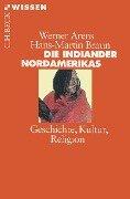 Die Indianer Nordamerikas - Werner Arens, Hans-Martin Braun