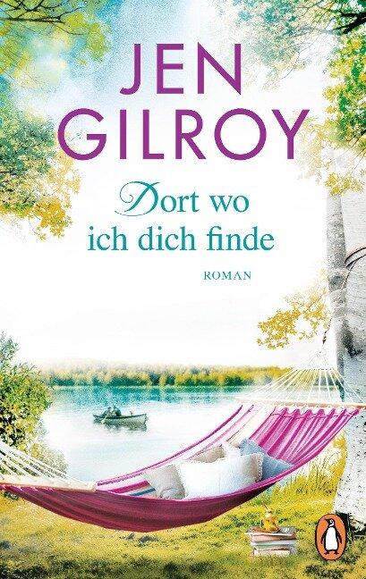 Dort, wo ich dich finde - Jen Gilroy
