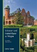 Schlösser und Herrenhäuser auf Rügen - Sabine Bock, Thomas Helms