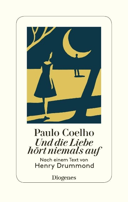 Und die Liebe hört niemals auf - Paulo Coelho