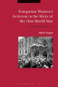 Hungarian Women's Activism in the Wake of the First World War - Judith Szapor