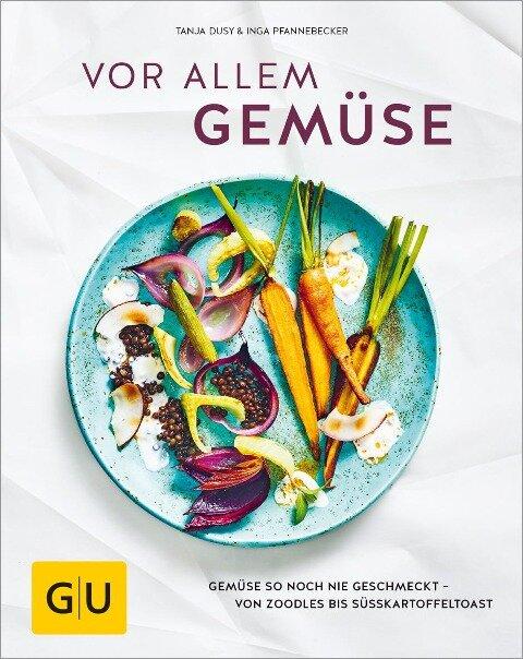Vor allem Gemüse - Tanja Dusy, Inga Pfannebecker