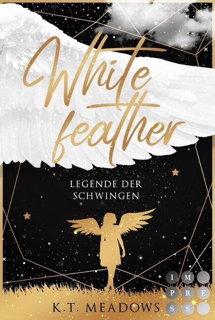 Whitefeather (Legende der Schwingen 1) - K. T. Meadows